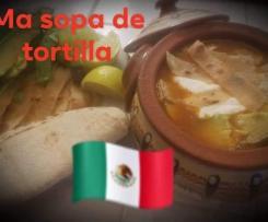 Sopa de tortilla (soupe de tortilla)Mexique